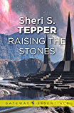 Raising The Stones (Gateway Essentials)