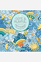 Cute and Playful Patterns Coloring Book: For Kids Ages 6-8, 9-12 (Coloring Books for Kids) Paperback
