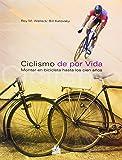 Ciclismo de por vida. Montar en bicicleta hasta los cien años (Salud)