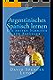 Argentinisches Spanisch lernen: Die ersten Schritte für Anfänger