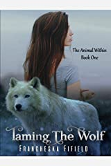 Taming the Wolf (Animal Within Book 1) Kindle Edition
