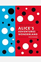 Lewis Carroll's Alice's Adventures in Wonderland: With Artwork by Yayoi Kusama (A Penguin Classics Hardcover) Hardcover