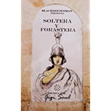 Soltera y Forastera (Spanish Edition) Jun 12, 2018