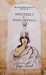 Soltera y Forastera (Spanish Edition)