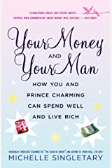 Your Money and Your Man: How You and Prince Charming Can Spend Well and Live Rich Paperback