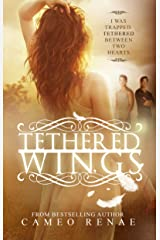 Tethered Wings (Hidden Wings Series Book Three) Kindle Edition