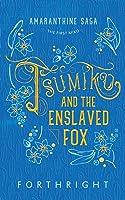 Tsumiko And The Enslaved Fox (Amaranthine