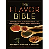 The Flavor Bible: The Essential Guide to Culinary Creativity, Based on the Wisdom of America's Most Imaginative Chefs (LITTLE