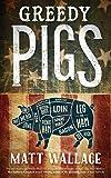 GREEDY PIGS (A Sin du Jour Affair)