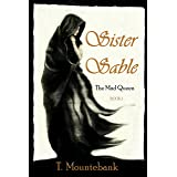 Sister Sable (The Mad Queen Book 1)