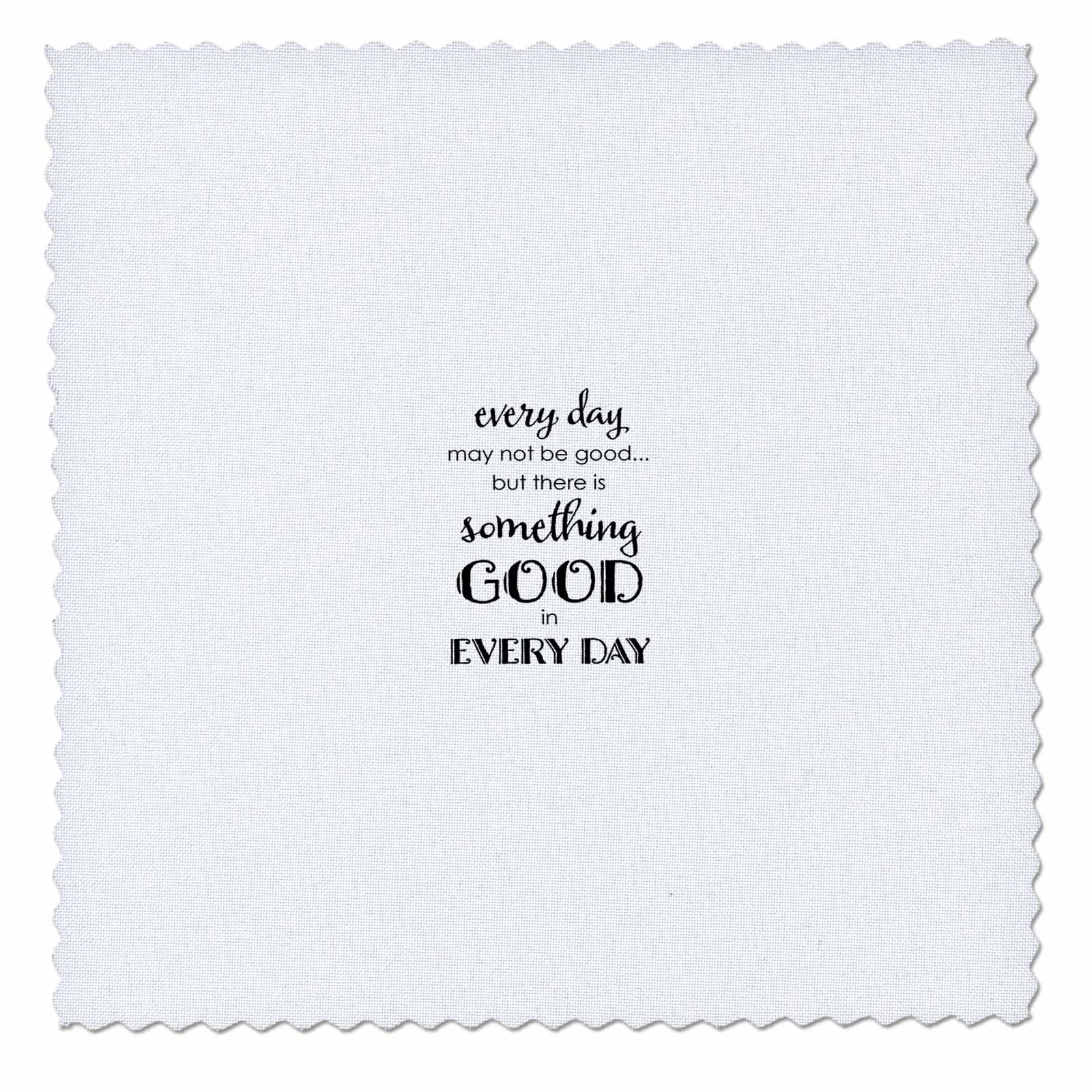 3dRose Uta Naumann Sayings and Typography - Bible Proverb Motivational Typography - Something Good In Every Day - 12x12 inch quilt square (qs_275144_4) by 3dRose