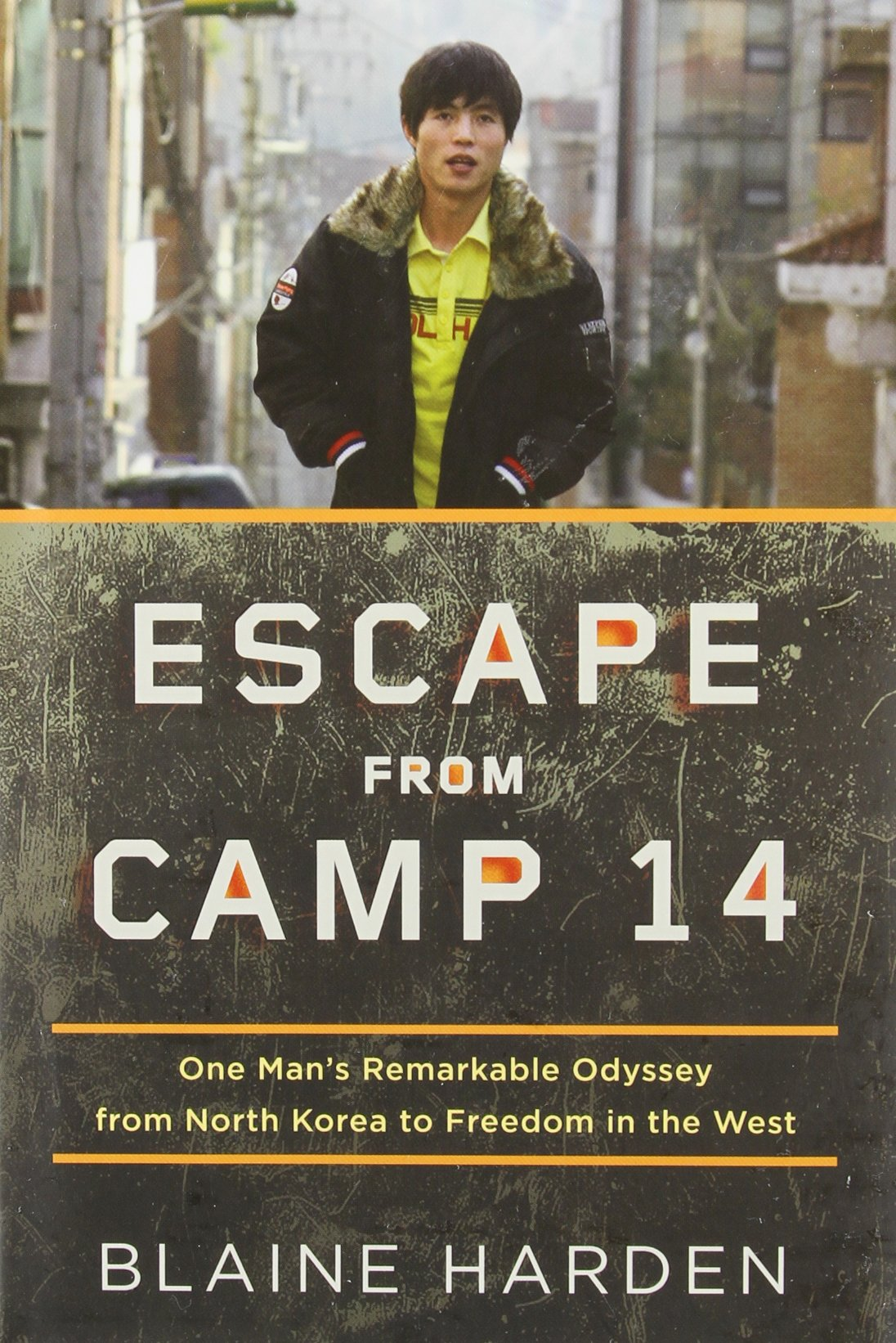 By Blaine Harden Escape From Camp 14: One Man's Remarkable Odyssey From North  Korea To Freedom In The West: Blaine Harden: 3520700000362: Amazon:  Books