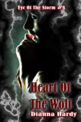 Heart Of The Wolf (Eye Of The Storm Book 3) Kindle Edition