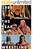 1988: The Year in Pro Wrestling: All the WWF, NWA and AWA supershows