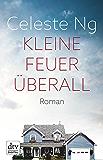 Kleine Feuer überall: Roman (German Edition)
