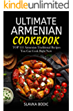 Ultimate Armenian Cookbook: TOP 111 Armenian traditional recipes you can cook right now (World Cuisines Book 1)