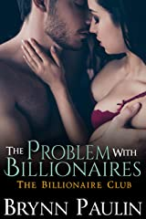 The Problem With Billionaires (Billionaire Club Book 5) Kindle Edition
