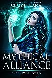 Phoenix Selected: An Urban Fantasy Adventure (Mythical Alliance: Phoenix Team Book 1)