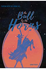 The Bull by His Horns (Flirting with the Zodiac Book 4) Kindle Edition
