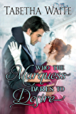 Who the Marquess Dares to Desire (Ways of Love Book 4)