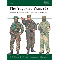 The Yugoslav Wars (2): Bosnia, Kosovo and Macedonia 1992–2001 (Elite Book 146)