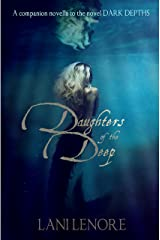 Daughters of the Deep: a Dark Depths Companion Novella Kindle Edition