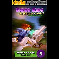 Friend or Foe - Part One: Action & Adventure Comics for Kids 9-12 (The Ender Kids Adventure Comics Book 5)