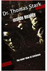 Inside Reality: The Inner View of Existence (The Truth Series Book 11) Kindle Edition