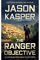 The Ranger Objective: An American Mercenary Short Story Kindle Edition