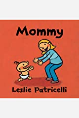 Mommy (Leslie Patricelli Board Books) Kindle Edition