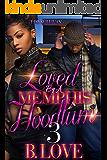 Loved by a Memphis Hoodlum 3