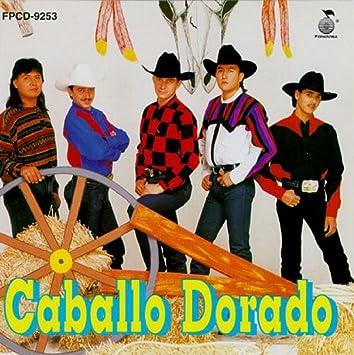 Caballo Dorado Caballo Dorado Amazon Com Music