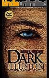 Dark Illusion: A Gripping Psychological Thriller (Sharon Davis Chronicles Book 1)