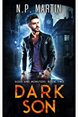 Dark Son (Gods and Monsters Urban Fantasy Trilogy Book 2) Kindle Edition