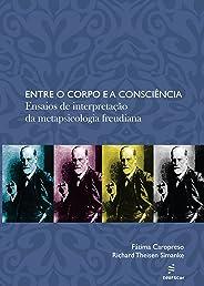 Entre o corpo e a consciência: ensaios de interpretação da metapsicologia freudiana