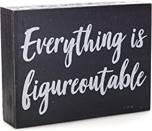 Black Decor - Home Office Desk - Everything is Figureoutable Sign - Inspirational Farmhouse