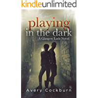 Playing in the Dark (Glasgow Lads Book 4)