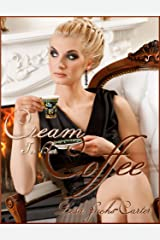 Cream In Her Coffee Kindle Edition