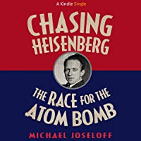 Chasing Heisenberg: The Race for the Atom Bomb