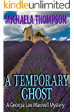A Temporary Ghost (The Georgia Lee Maxwell Series, Series 2)