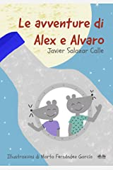 Le Avventure di Alex e Alvaro (Italian Edition) Kindle Edition