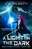 A Light in the Dark (Dark Stars Book 2): A Space Fantasy Sci-Fi Adventure