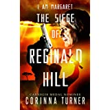 The Siege of Reginald Hill: A Dystopian Novel about Forgiveness, Redemption, and the Battle for a Soul (I Am Margaret Book 6)