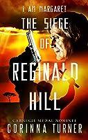 The Siege Of Reginald Hill: (UK Edition) (I Am