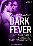 Dark Fever – 6: Milliardaire, sublime… mais dangereux