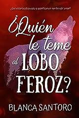 ¿Quién le teme al lobo feroz? (Spanish Edition) Kindle Edition