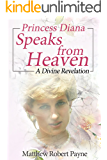 Princess Diana Speaks from Heaven: A Divine Revelation