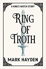 Ring of Troth (A King's Watch Story Book 3) Kindle Edition