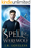 Spell of the Werewolf: An enemies to lovers paranormal gay romance