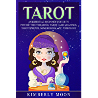 Tarot: An Essential Beginner's Guide to Psychic Tarot Reading, Tarot Card Meanings, Tarot Spreads, Numerology, and Astrology (English Edition)